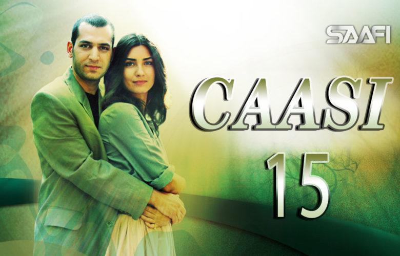 Caasi Part 15 Musalsal Turki Af Soomaali