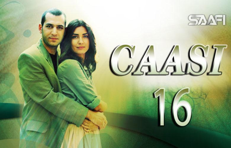 Caasi Part 16 Musalsal Turki Af Soomaali