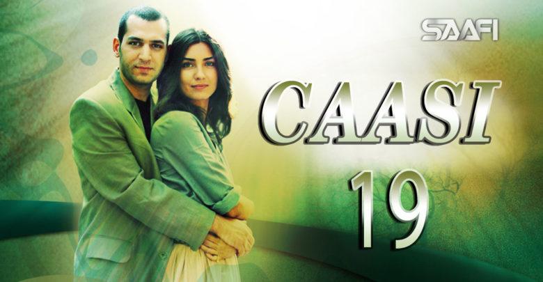 Photo of Caasi Part 19 Musalsal Turki Af Soomaali