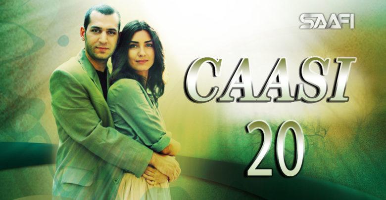 Photo of Caasi Part 20 Musalsal Turki Af Soomaali