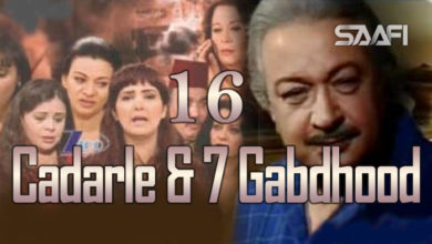 Photo of Cadarle & 7 Gabdhood Part 16 – Nuur Shariif