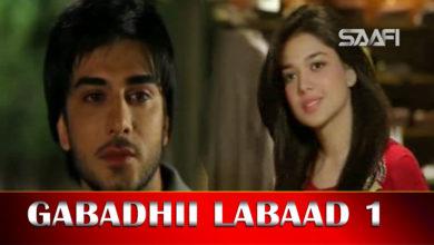 Photo of Gabadhii labaad Part 1 Musalsal Hindi Af Soomaali