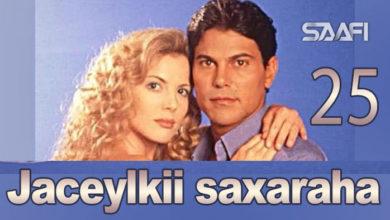 Photo of Jaceylkii Saxaraha Part 25