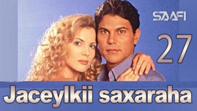 Photo of Jaceylkii Saxaraha Part 27
