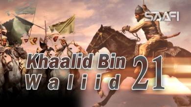 Photo of Khaalid Bin Waliid Part 21