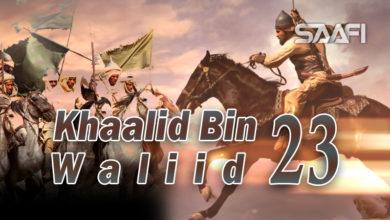 Photo of Khaalid Bin Waliid Part 23