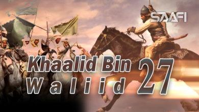 Photo of Khaalid Bin Waliid Part 27