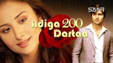 Photo of Adiga Dartaa Part 200 Musalsal Hindi Af Soomaali